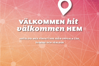 Nine ICORN writers contributes to new literary anthology  'Välkommen hit, välkommen hem'. Photo.