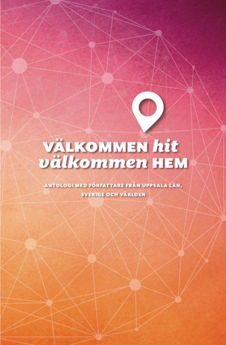 Nine ICORN writers contributes to new literary anthology  'Välkommen hit, välkommen hem'. Photo.